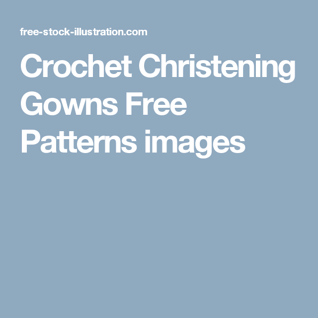 Crochet Christening Gowns Free Patterns Images Babies Pinterest