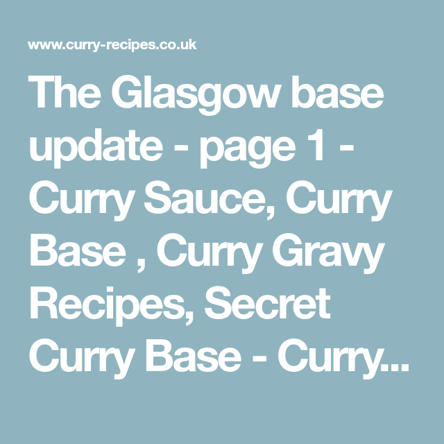 The Glasgow Base Update Page 1 Curry Sauce Curry Base