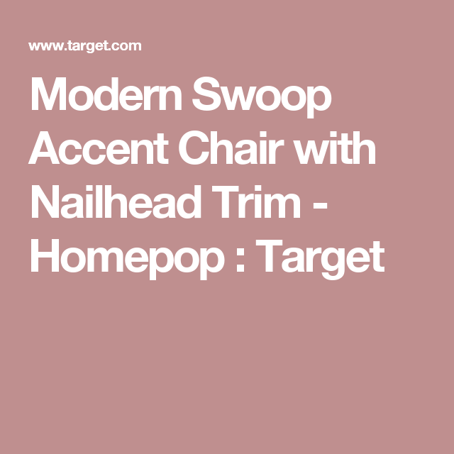 Modern Swoop Accent Chair With Nailhead Trim: HomePop Modern Swoop Accent Chair With Nailhead Trim