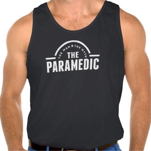 The Man The Myth The Paramedic Tank Top Tank Tops