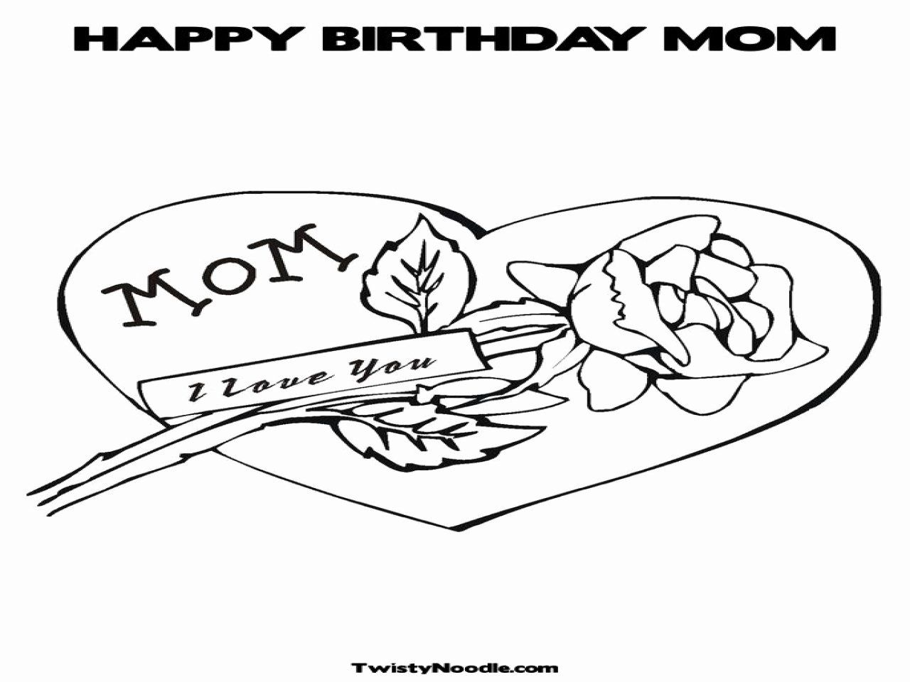 Happy Birthday Mommy Coloring Page Lovely Happy Birthday Mommy Coloring Pages To Print Mom Coloring Pages Baby Coloring Pages Heart Coloring Pages