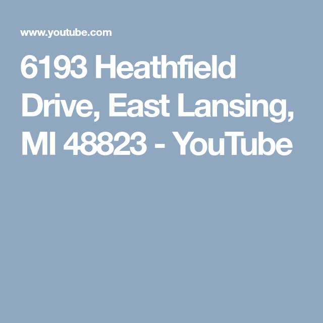 6193 Heathfield Drive East Lansing Mi 48823 Youtube East Lansing Lansing Youtube