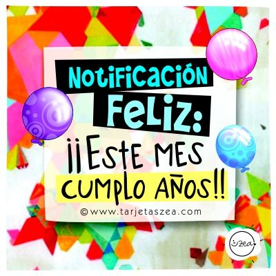 Mi Mes Para Celebrar Tarjeta De Cumpleaños Lettering Zea Www Tarjetaszea Com Happy Birthday Pictures Happy Birthday Images Happy Birthday Wishes