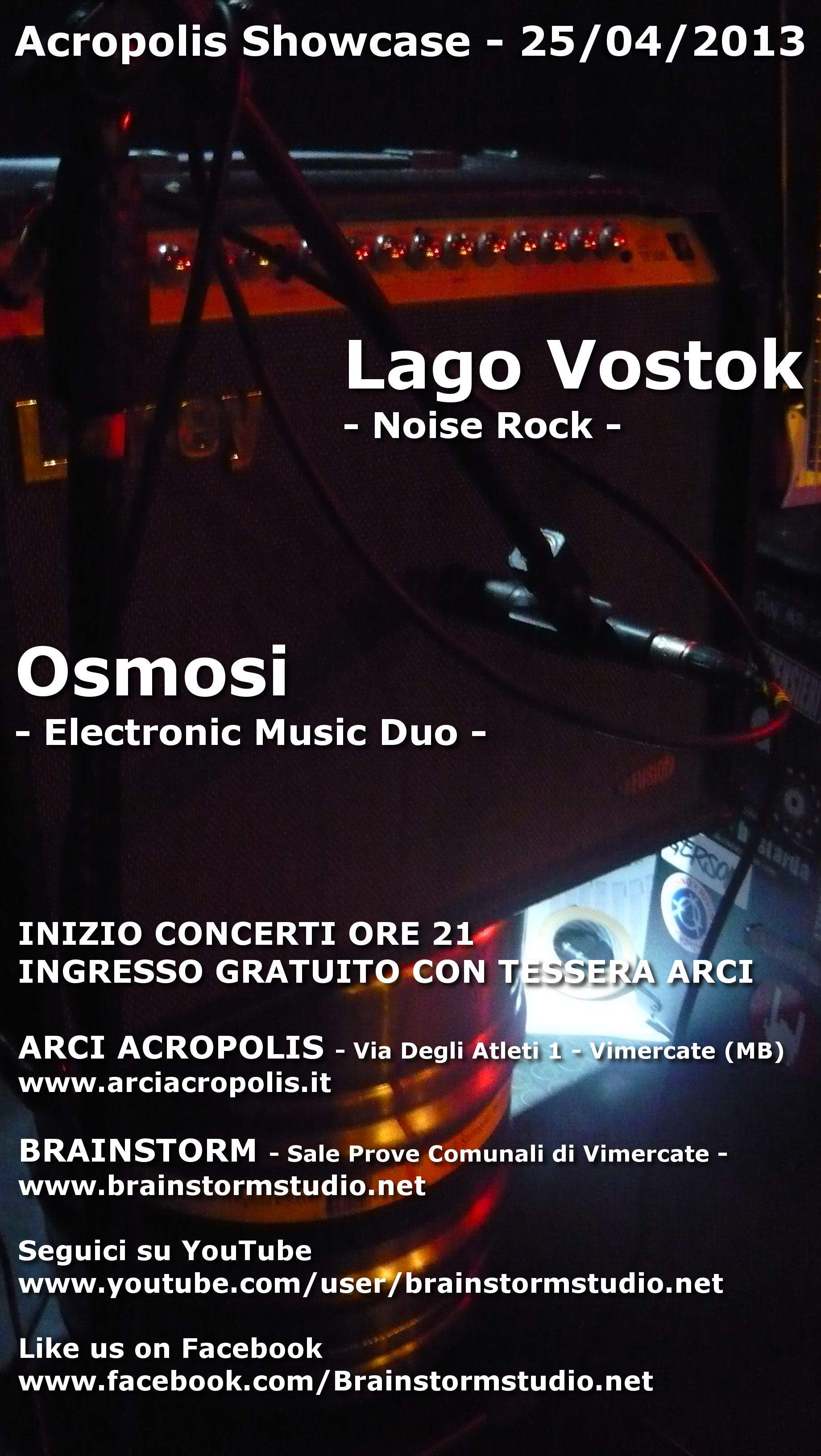 Acropolis Showcase 25/04/2013: Lago Vostok + Osmosi @ Arci Acropolis + Brainstorm Studio - Sale Prove Comunali di Vimercate