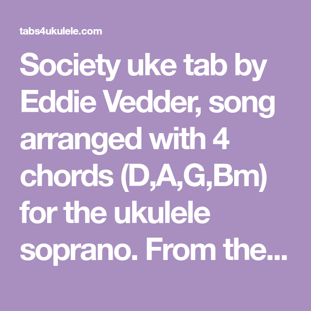 Society Uke Tab By Eddie Vedder Song Arranged With 4 Chords Dag