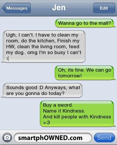 JenWanna go to the mall? | Ugh, i can't. I have to clean ... Funny Texts Clean