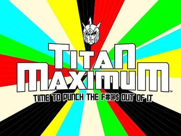 Titan Maximum (TV Series 2009- ????)