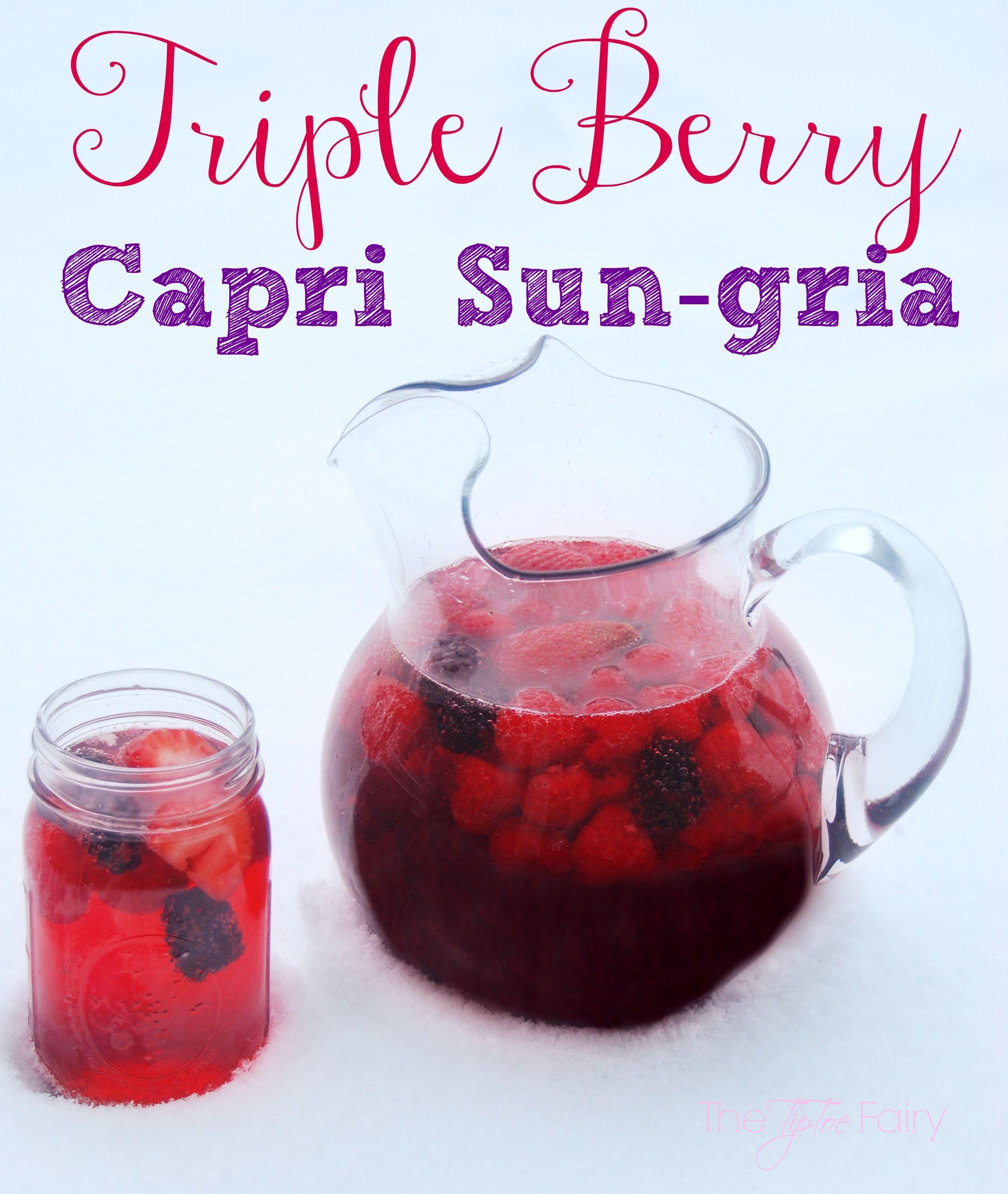 Triple Berry Capri Sun Sangria The Tiptoe Fairy Capri Sun Arbor Mist Sangria Recipe Sangria Recipes
