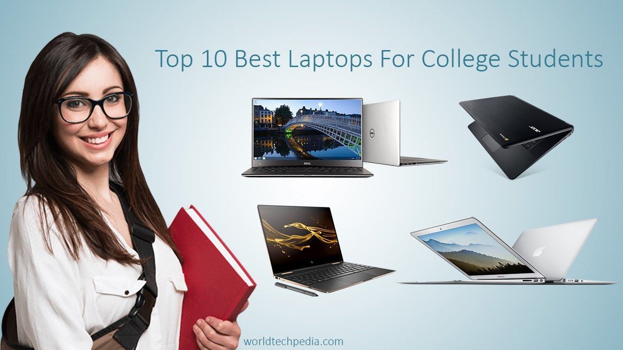 Top 10 Best Laptops For Students Best Laptops For College