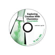 Chemistry 2nd Edition MP3 Audio CD by Dr. Jay Wile  -  This CD contains a complete audio recording of the course Exploring Creation With Chemistry, Second Edition. This is the perfect accompaniment to the book for students who are auditory learners or have reading challenges.  -  $29.00 @apologiaworld