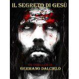 Il segreto di Gesù (Thriller) (Italian Edition) (Kindle Edition)By Germano Dalcielo