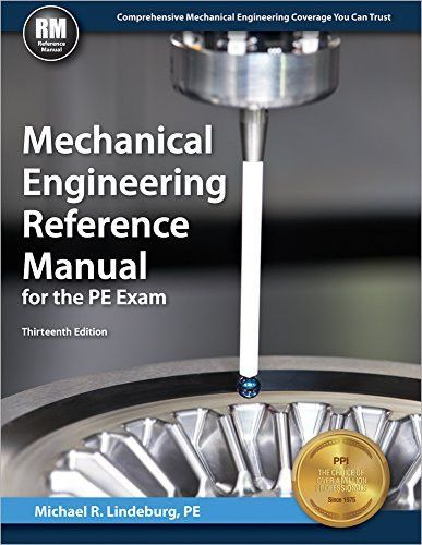 Mechanical Engineering Reference Manual For The Pe Exam 13th Ed Mechanical Engineering Exam Mechanic