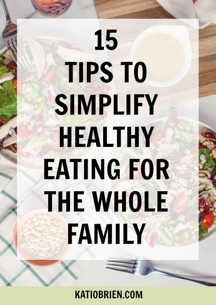 How to Simplify Healthy Eating for The Whole Family