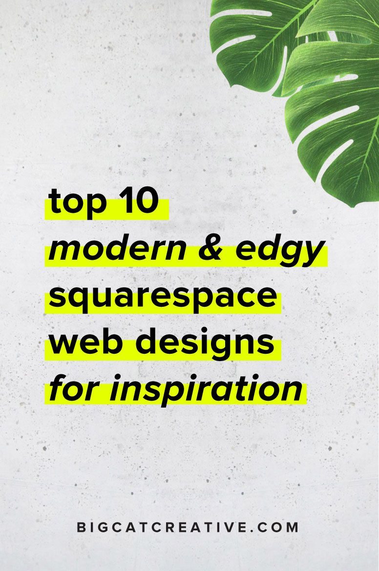 Top 10 Modern & Edgy Squarespace Web Designs for