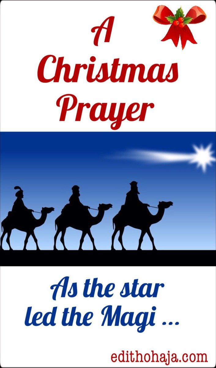 a christmas prayer and bible verses a prayer of faith for you and i inspired by the story of the magi christmas jesus prayer faith magi bible