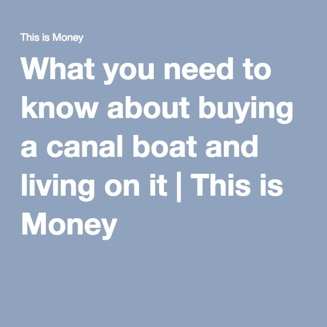 What you need to know about buying a canal boat and living on it | This is Money