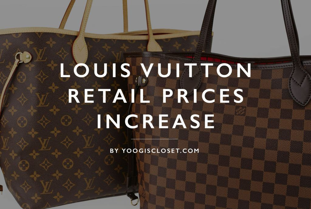 448d7483b6c2 Louis Vuitton Retail Price Increase On Canvas Bags