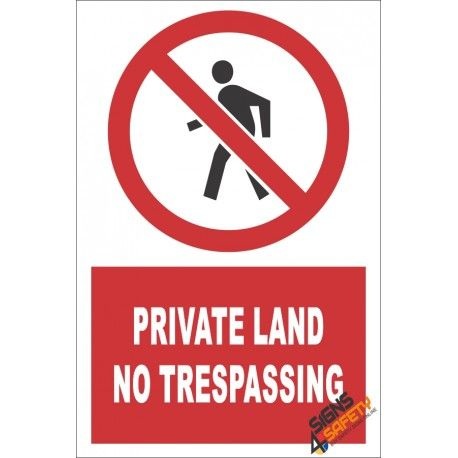 Private Land, No Trespassing Sign - Signs4Safety