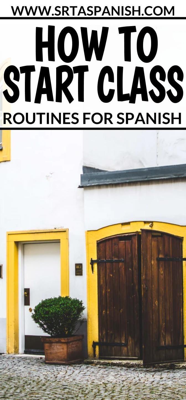 The Beginning of Spanish Class Routine - Srta Spanish