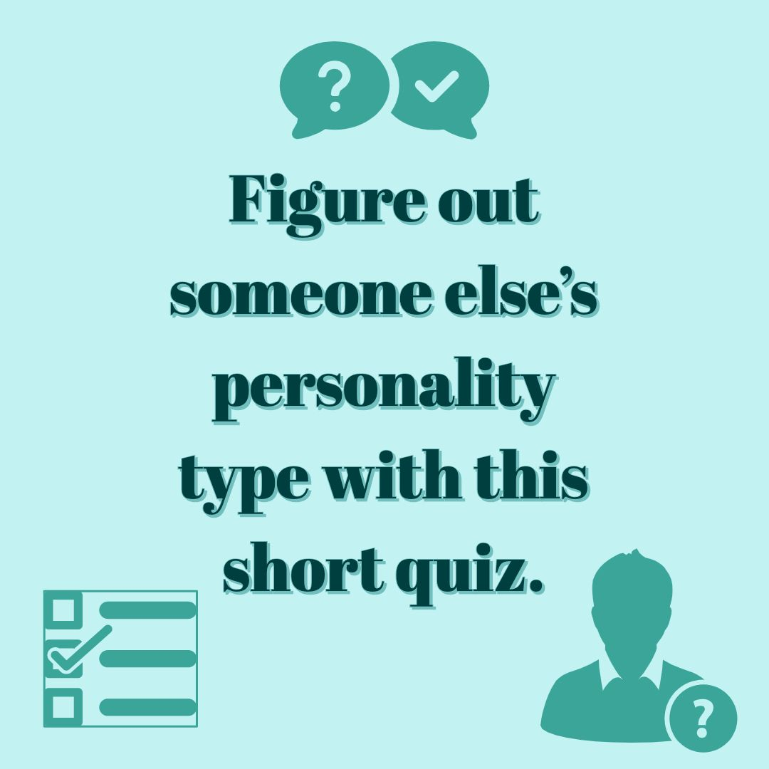 Figure Out Someone Else S Personality Type Personality Type Quiz Mbti Personality Personality Types [ 1080 x 1080 Pixel ]