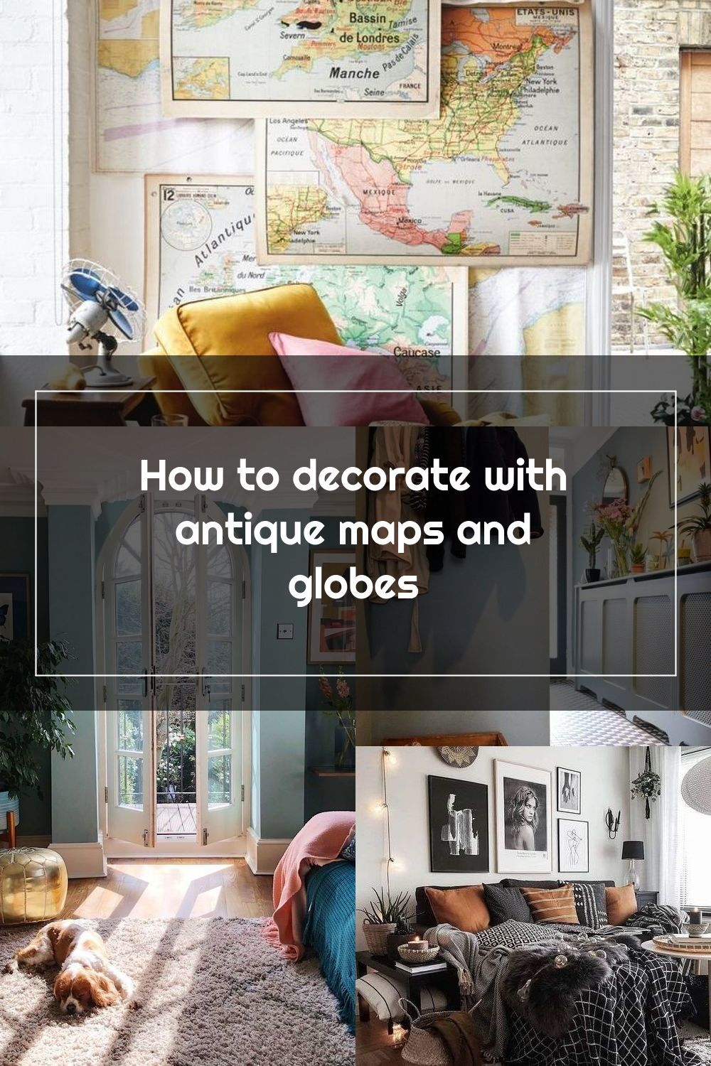 A realm of curiosities and intrigue, antique maps and globes are a hot topic and can create an exciting eclectic wanderlust room. #eclecticdecor #eclecticinterirs #eclecticrooms #decoratingwithmaps #wanderlustdecor