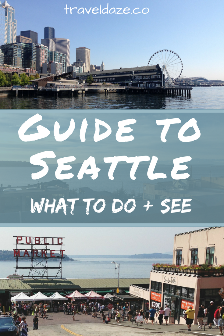 seattle guide: what to do & see in seattle | /☮ awesome travel