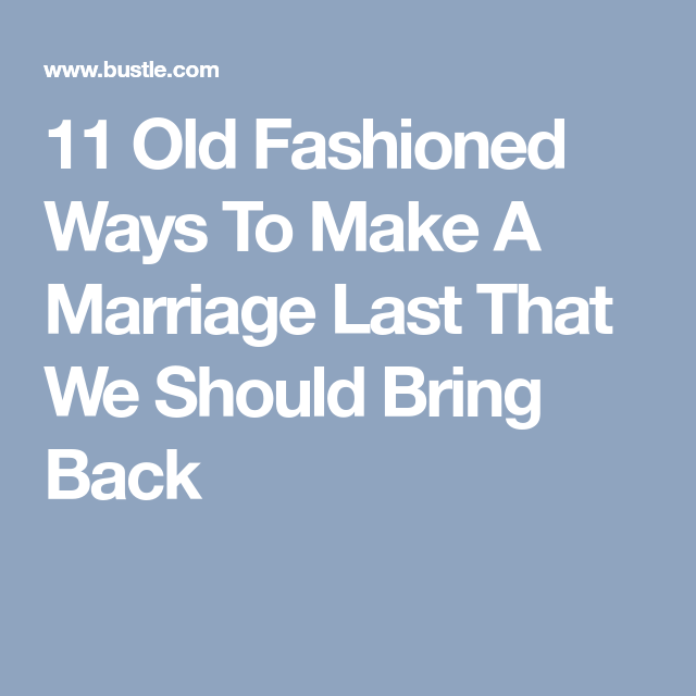 11 Old Fashioned Ways To Make A Marriage Last That We Should Bring Back