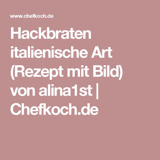 Hackbraten italienische Art (Rezept mit Bild) von alina1st | Chefkoch.de