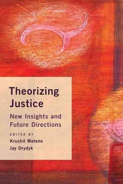 Theorizing Justice: Critical Insights and Future Directions