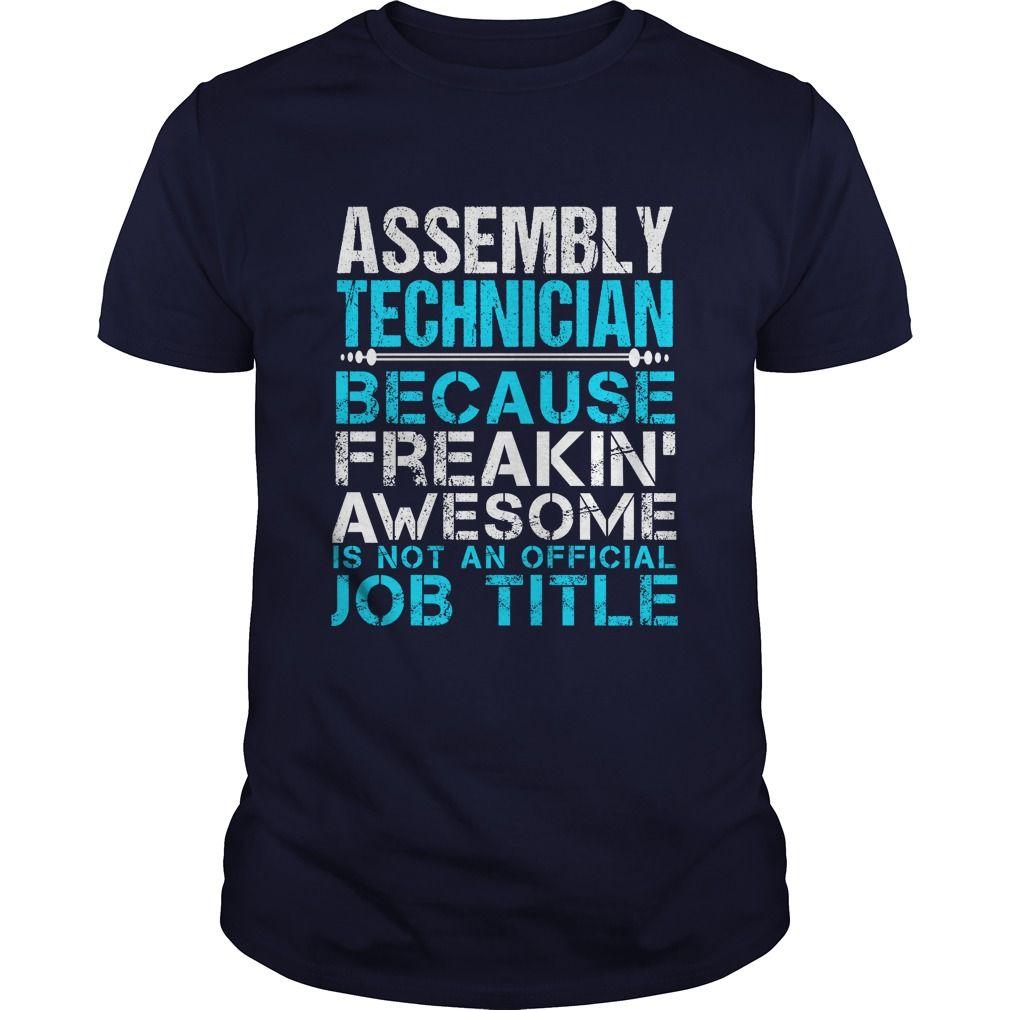 ASSEMBLY TECHNICIAN T-Shirts, Hoodies. VIEW DETAIL ==► https://www.sunfrog.com/LifeStyle/ASSEMBLY-TECHNICIAN-110781933-Navy-Blue-Guys.html?id=41382