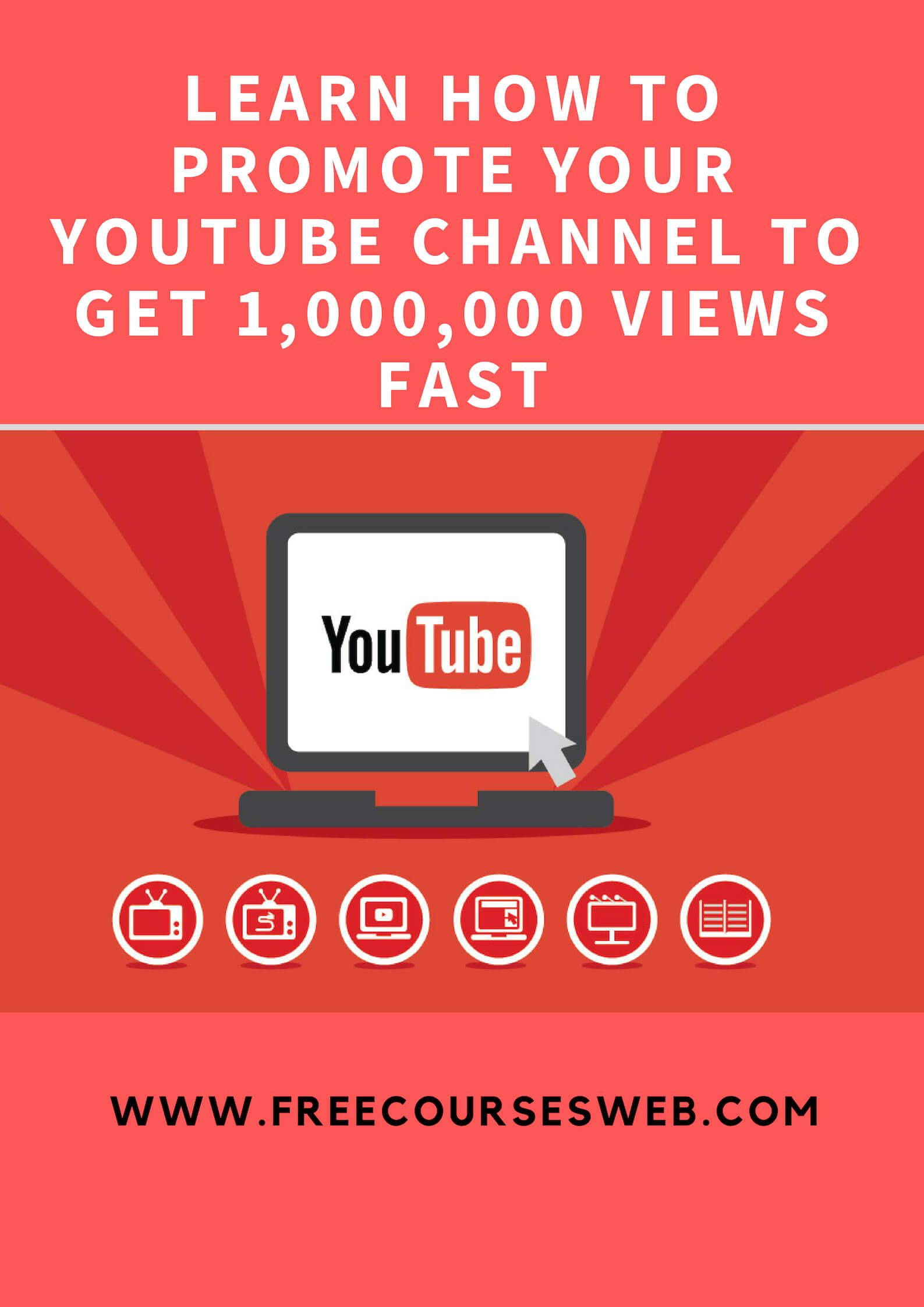 Learn How To Promote Your Youtube Channel To Get 1 000 000 Views Fast You Youtube Youtube Marketing Marketing Courses