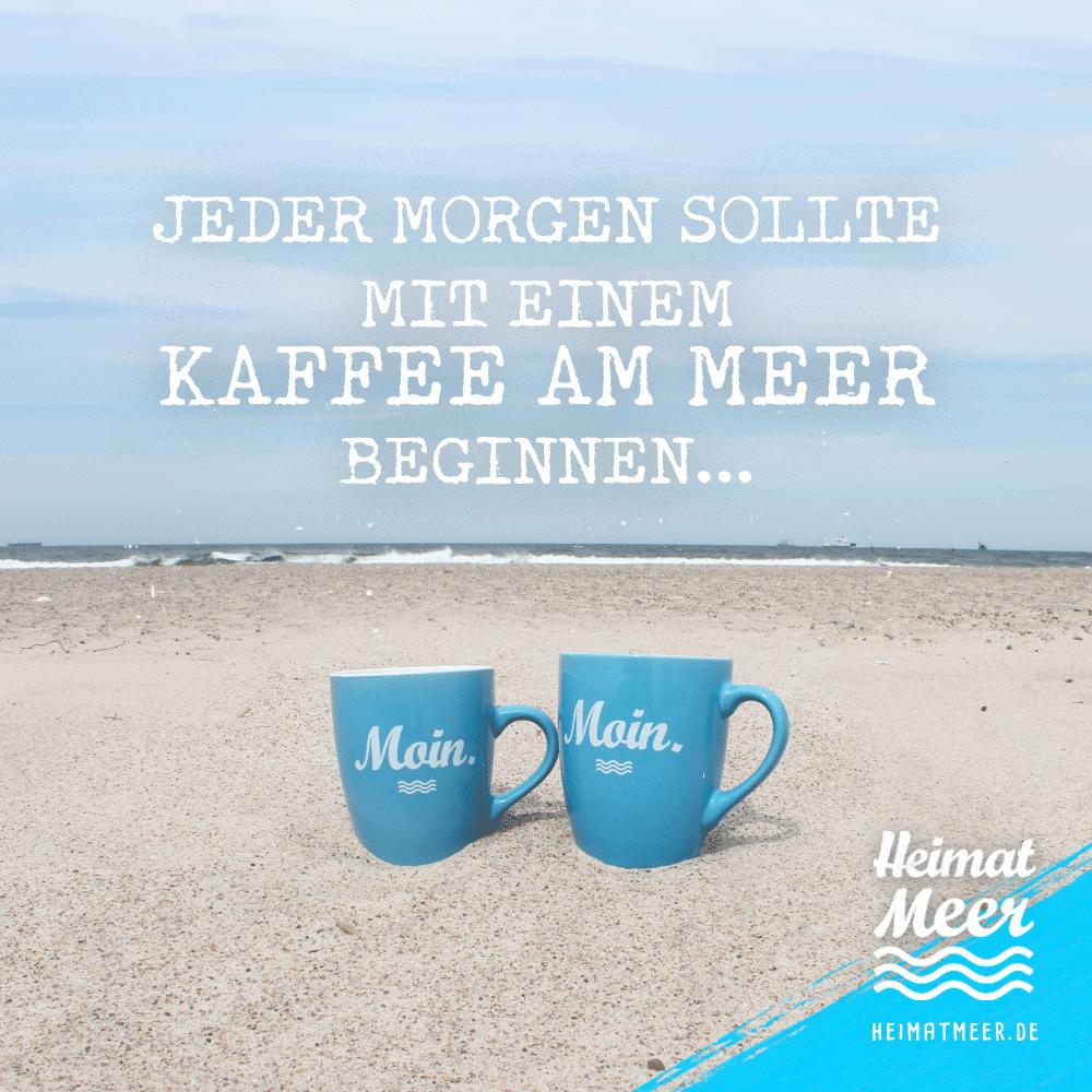 Kaffee Am Meer Zur Passenden Strandklamotte Mee H R Am Meer Guten Morgen Lustig Strand Zitate
