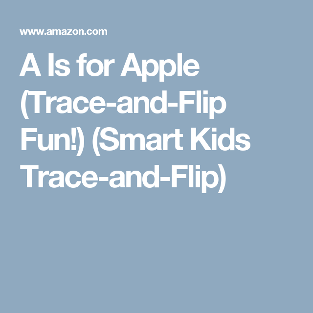 A Is For Apple Trace And Flip Fun Smart Kids Trace And Flip Smart Kids Reading Intervention Reading Interventionist