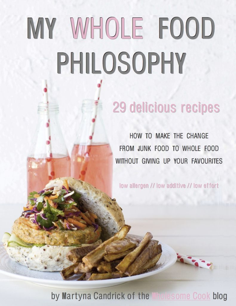 My whole food philosophy how to make the change from junk food to 29 delicious recipes for transforming classic junk food dishes into nutritious forumfinder Gallery