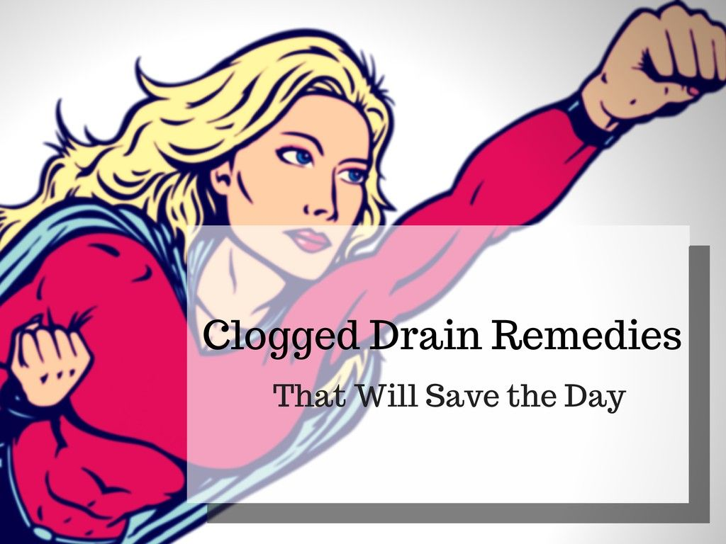 Clogged Drain Home Remedies That Do The Trick