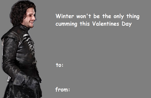 Game Of Thrones Valentine Day Card Winter Funny Gameofthronesfunny Valentines Day Cards Tumblr Funny Valentines Cards Valentines Memes