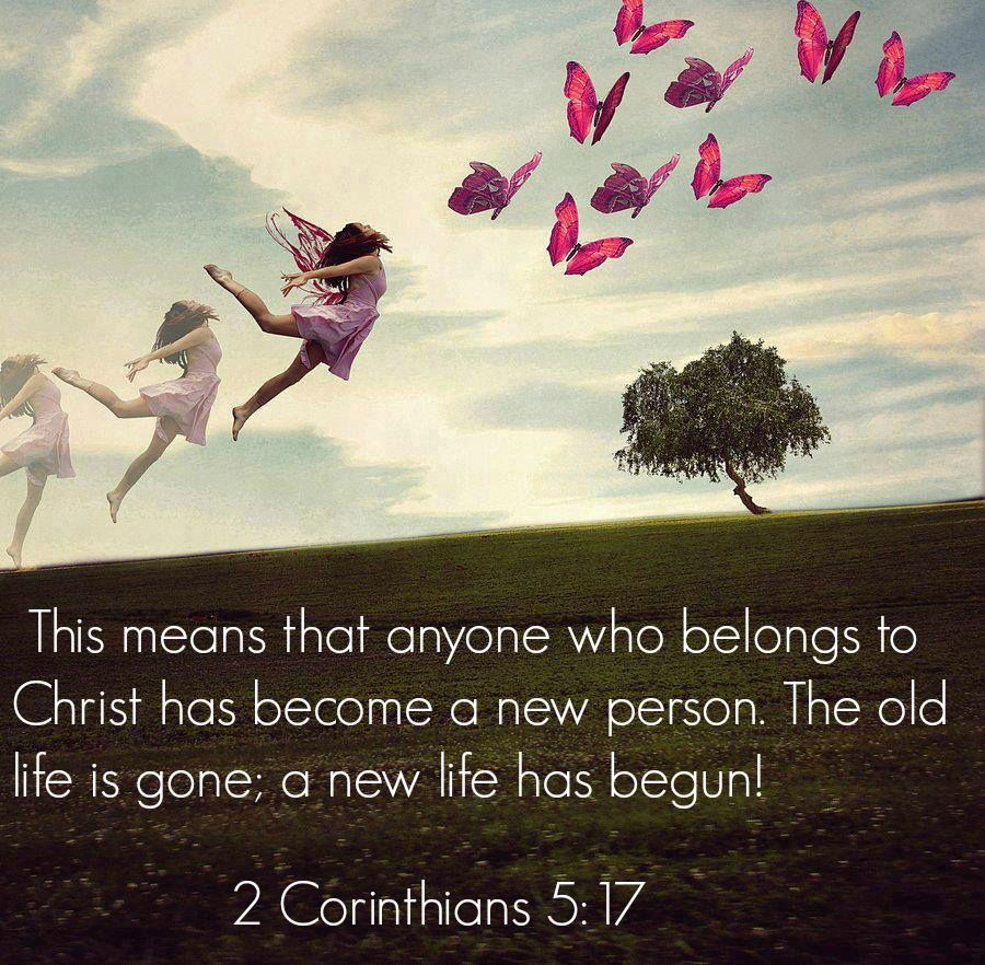 Delightful 2 Corinthians 5:17 This Means That Anyone Who Belongs To Christ Has Become A Idea