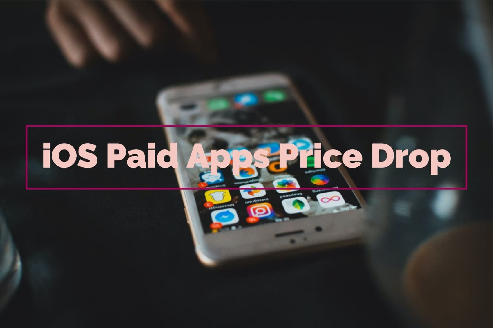 Check Out 12 iPhone & iPad Apps Price Drop Today Iphone