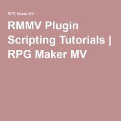RMMV Plugin Scripting Tutorials | RPG Maker MV | Game Dev
