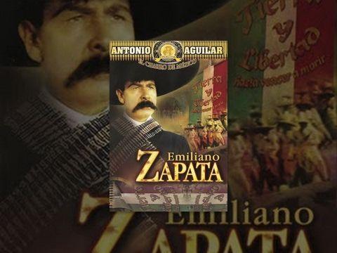Antonio Aguilar Emiliano Zapata Pelicula Completa Películas Completas Peliculas Pelicula Mexicana