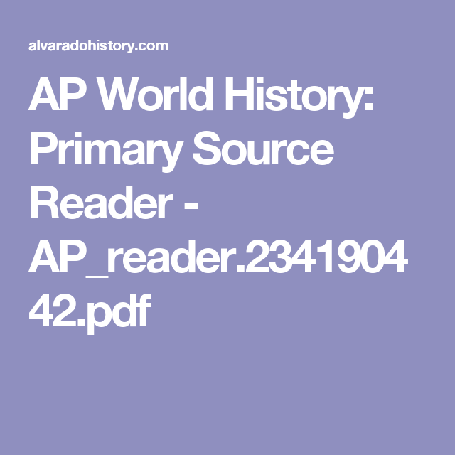 AP World History: Primary Source Reader - AP_reader