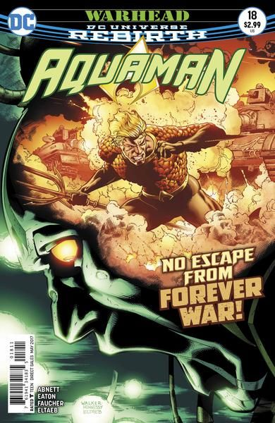JAN170231 (W) Dan Abnett (A) Scot Eaton, Wayne Faucher (CA) Brad Walker, Andrew Hennessy WARHEAD finale! Aquaman's battle with Warhead leaves him trapped in the tortured mind of the telepathic beast,
