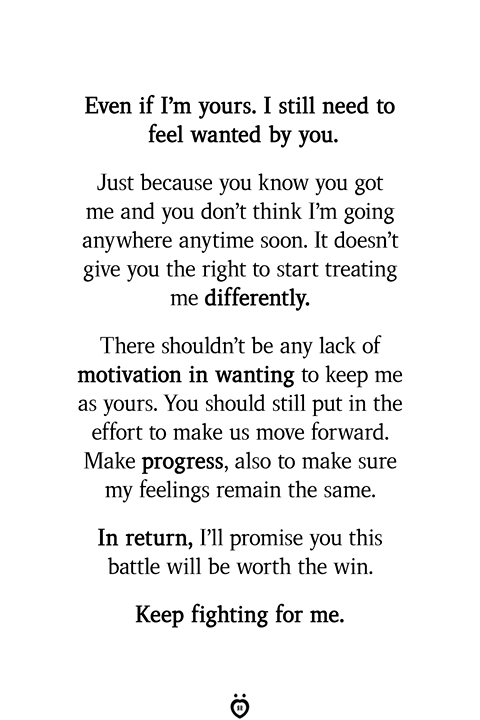 Even If I'm Yours. I Still Need To Feel Wanted By You