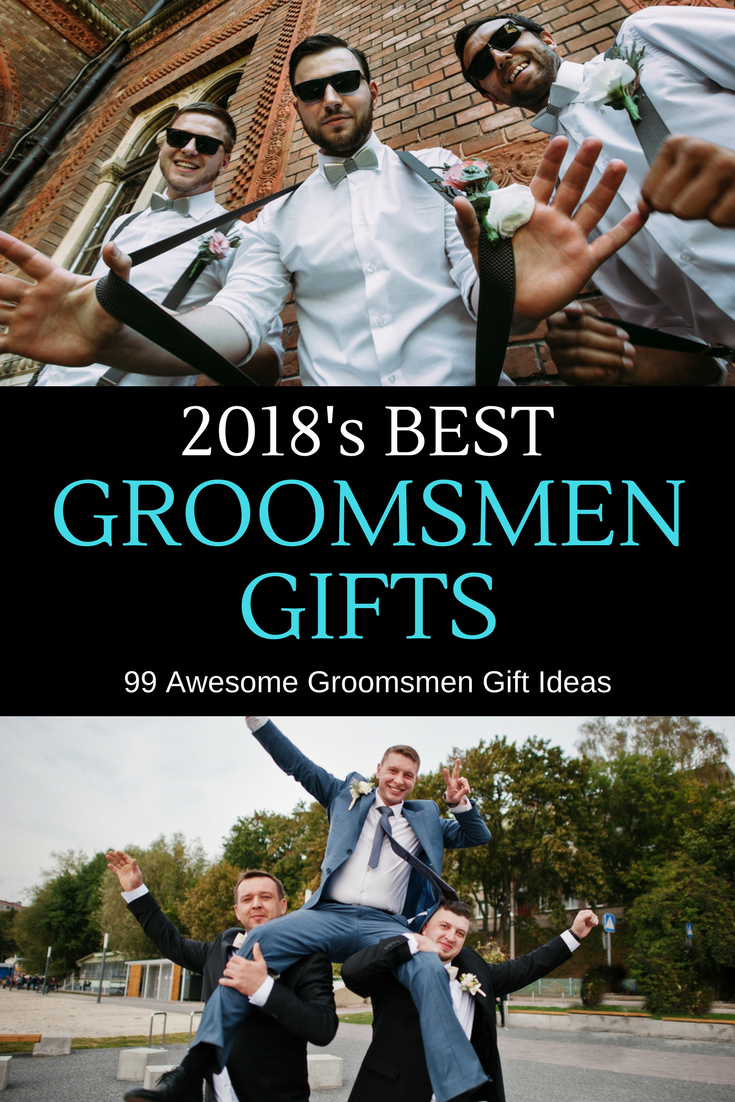 2018s Best Groomsmen Gift Ideas Checkout These Awesome Gift