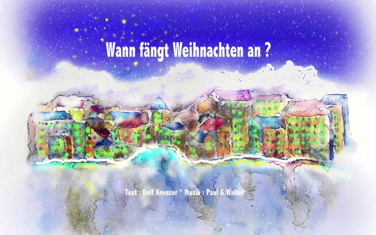 Kinderlied Weihnachtslied Wann Fängt Weihnachten Anvon