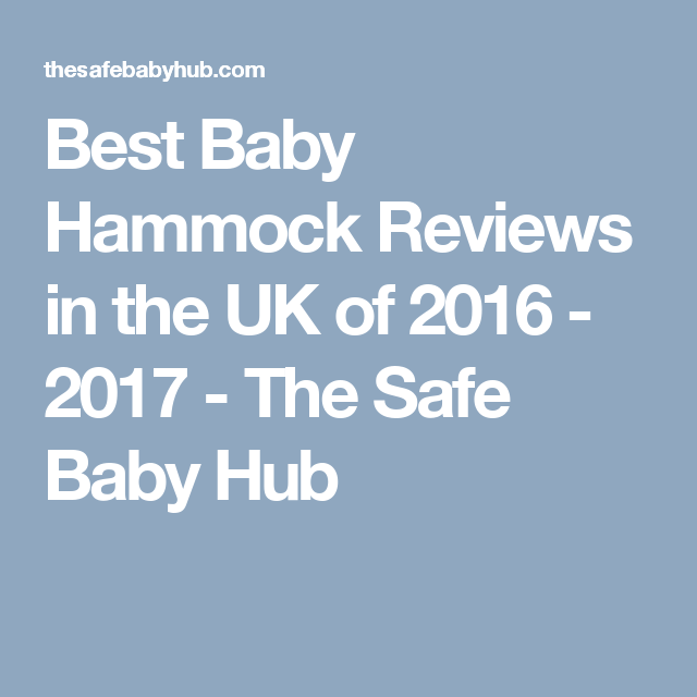 best baby hammock reviews in the uk of 2016   2017   the safe baby hub best baby hammock reviews in the uk of 2016   2017   the safe baby      rh   pinterest