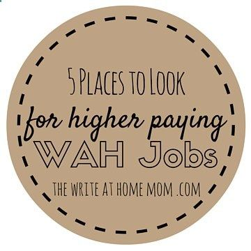 5 Places to Look for Higher Paying Work at Home Jobs from The Write