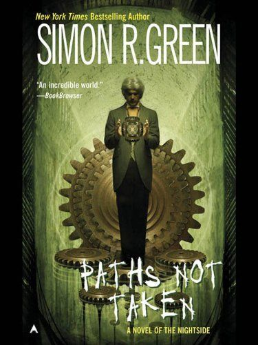 Paths Not Taken (Nightside) by Simon R. Green