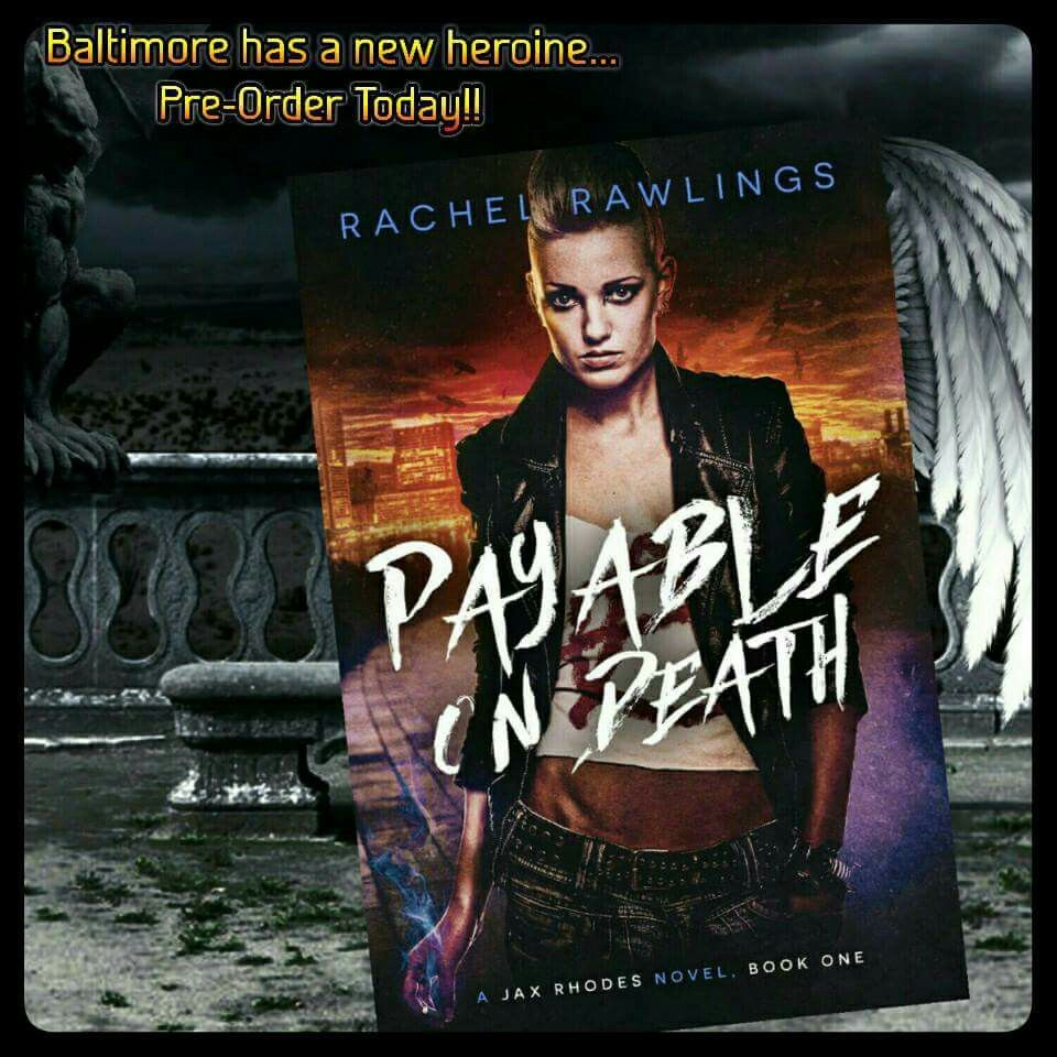 Hallowread.com founder, Rachel Rawlings, presents her latest release ~ PAYABLE ON DEATH!!!  #UrbanFantasy  On the streets of Baltimore redemption is... Payable On Death!  Get your Pre-Order on! RELEASES 4/5 Amazon ~ http://goo.gl/IhNe5g B&N ~ http://goo.gl/oAnMry Kobo ~ https://goo.gl/dPEy9k Itunes ~ https://goo.gl/7PKgPa  If you don't follow her on Goodreads or Amazon make sure you do to keep up to date! Goodreads ~ http://goo.gl/FZW0RN Amazon ~ http://amzn.to/1ODRJax