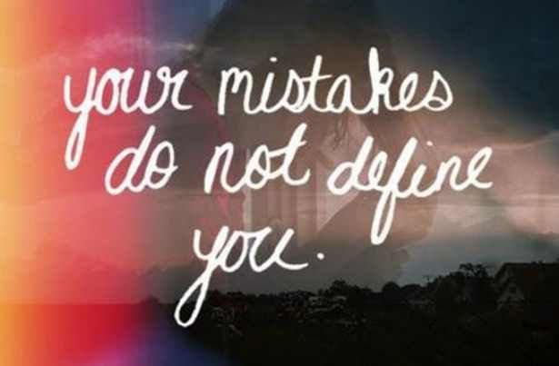 Your mistakes do not define you